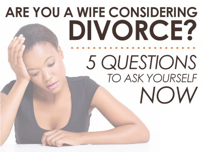 Are you a wife considering divorce?